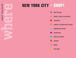 Where>New York Shop: Great Shopping Wherever You Are
