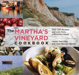 The Martha's Vineyard Cookbook: Over 250 Recipes and Lore from a Bountiful Island, 4th Edition