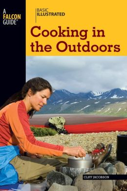 Basic Illustrated Cooking in the Outdoors