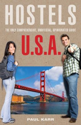 Hostels U. S. A.: The Only Comprehensive, Unofficial