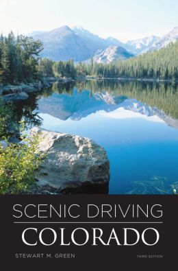 Scenic Driving Colorado (Third Edition)