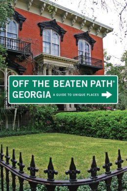 Georgia Off the Beaten Path, 9th: A Guide to Unique Places