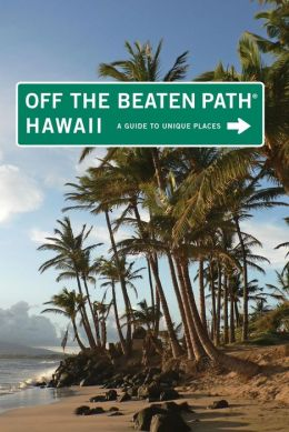Hawaii Off the Beaten Path: A Guide to Unique Places