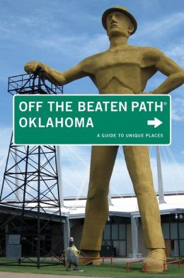 Oklahoma off the Beaten Path: A Guide to Unique Places
