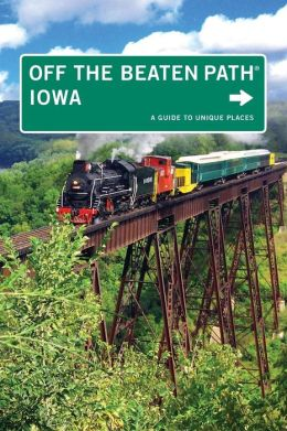 Iowa Off the Beaten Path: A Guide to Unique Places