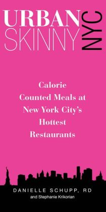 Urban Skinny NYC: Calorie Counted Meals at New York City's Hottest Restaurants