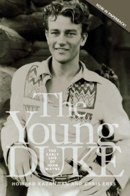Young Duke: The Early Life of John Wayne