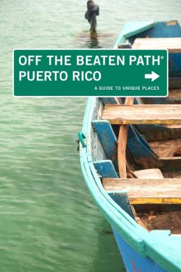 Off the Beaten Path Puerto Rico: A Guide to Unique Places