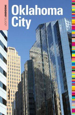 Insiders' Guide to Oklahoma City