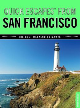 Quick Escapes From San Francisco, 7th: The Best Weekend Getaways