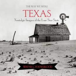 The Way We Were Texas: Nostalgic Images of the Lone Star State