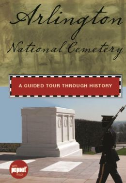 Arlington National Cemetery: A Guided Tour through History