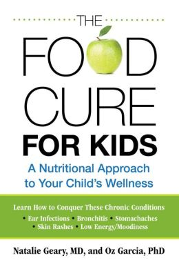The Food Cure for Kids: A Nutritional Approach to Your Child's Wellness