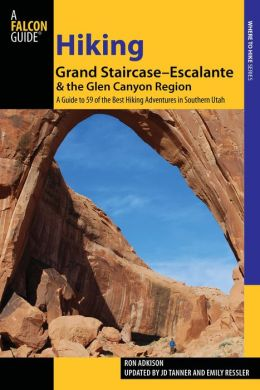 Hiking Grand Staircase-Escalante & the Glen Canyon Region, 2nd: A Guide to 59 of the Best Hiking Adventures in Southern Utah