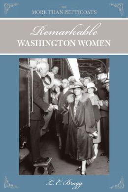 More than Petticoats: Remarkable Washington Women