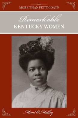 More Than Petticoats: Remarkable Kentucky Women