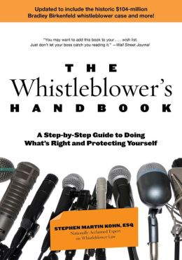 The Whistleblower's Handbook: A Step-by-Step Guide to Doing What's Right and Protecting Yourself