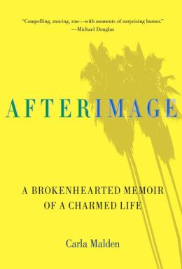 AfterImage: A Brokenhearted Memoir of a Charmed Life