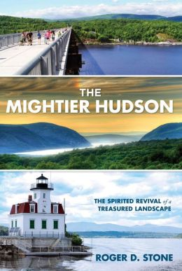 The Mightier Hudson: The Spirited Revival of a Treasured Landscape