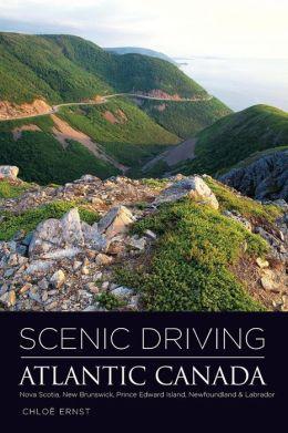 Scenic Driving Atlantic Canada: Nova Scotia, New Brunswick, Prince Edward Island, Newfoundland, & Labrador