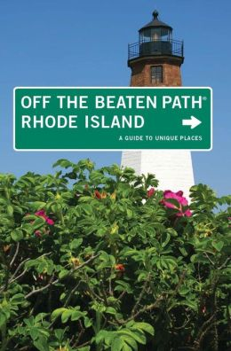 Rhode Island Off the Beaten Path, 7th: A Guide to Unique Places