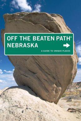 Nebraska Off the Beaten Path, 7th: A Guide to Unique Places