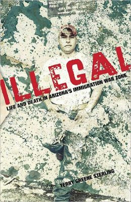 Illegal: Life and Death in the Undocumented Underground