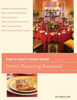 How to Start a Home-Based Event Planning Business, 3rd