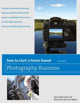 How to Start a Home-Based Photography Business, 6th