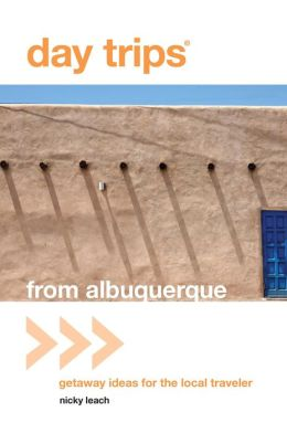 Day Trips from Albuquerque: Getaway Ideas for the Local Traveler