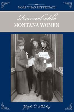 More than Petticoats: Remarkable Montana Women, 2nd Edition