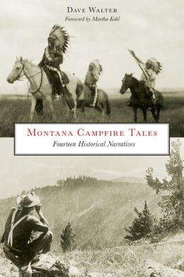 Montana Campfire Tales (Second Edition): Fourteen Historical Narratives