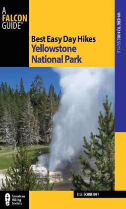 Best Easy Day Hikes Yellowstone National Park, 3rd Edition