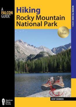 Hiking Rocky Mountain National Park, 10th: Including Indian Peaks Wilderness