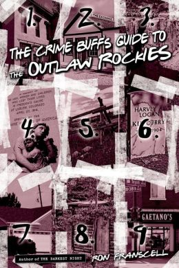 The Crime Buff's Guide to the Outlaw Rockies