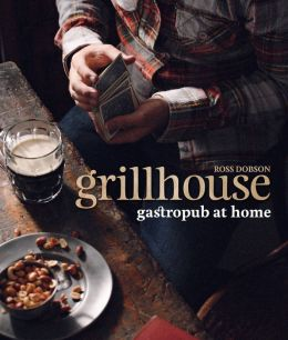 Grillhouse: Gastropub at Home
