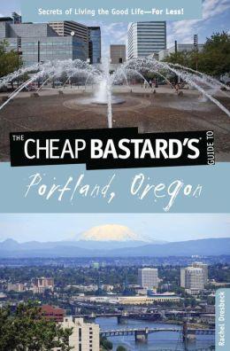 Cheap Bastard's Guide to Portland, Oregon