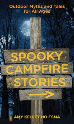 Spooky Campfire Stories, 2nd: Outdoor Myths and Tales for All Ages