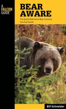 Bear Aware, 4th: The Quick Reference Bear Country Survival Guide