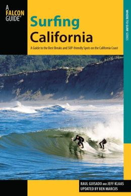 Surfing California, 2nd: A Guide to the Best Breaks and SUP-friendly Spots on the California Coast