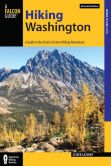 Book Cover Image. Title: Hiking Washington:  A Guide to the State's Greatest Hiking Adventures, Author: Oliver Lazenby