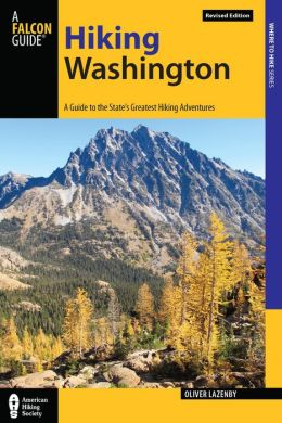 Hiking Washington: A Guide to the State's Greatest Hiking Adventures