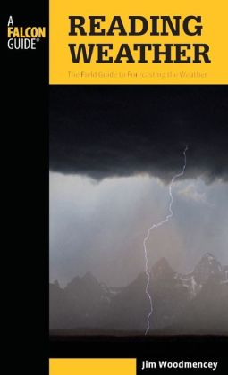 Reading Weather, 2nd: The Field Guide to Forecasting the Weather