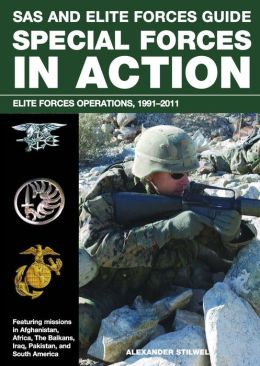 SAS and Elite Forces Guide Special Forces in Action: Elite Forces Operations, 1991-2011