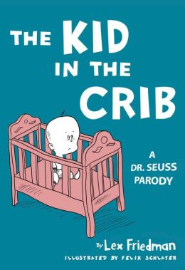 The Kid in the Crib: A Dr. Seuss Parody