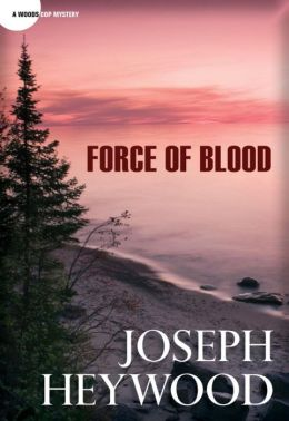 Force of Blood (Woods Cop Series #8)