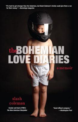 The Bohemian Love Diaries: A Memoir