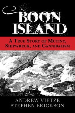 Boon Island: A True Story of Mutiny, Shipwreck, and Cannibalism