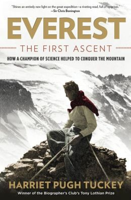 Everest - The First Ascent: How a Champion of Science Conquered the Mountain