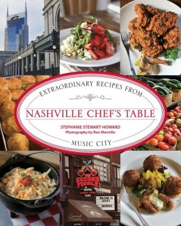 Nashville Chef's Table: Extraordinary Recipes from Music City
